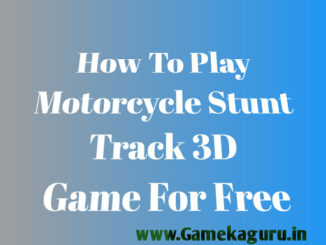 How To Play Motorcycle Stunt Track 3D Game For Free